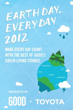 Check out GOOD's #EarthDay every day page