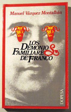 LOS DEMONIOS FAMILIARES DE FRANCO - Dopesa 1978 - 1ª ed. - Llibres del Mirall