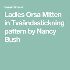 Ladies Orsa Mitten in Tvåändsstickning pattern by Nancy Bush