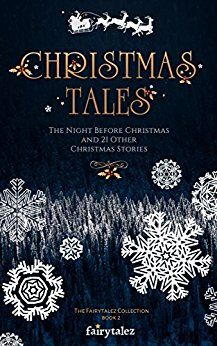 Fairytalez.com's newest ebook of #Christmas stories is out now! Christmas Tales: The Night Before Christmas and Other Christmas Stories is now on Kindle. #Christmas #holidays #Xmas #NightBeforeChristmas