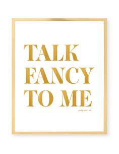 Talk Fancy To Me Print - Art Print - Wall Art - Gold - Typographic - Fancy - Office Decor - Wall Art