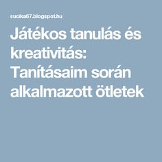 Játékos tanulás és kreativitás: Tanításaim során alkalmazott ötletek Teacher, Science, Education, School, Creative, Math Resources, Professor, Teachers, Onderwijs
