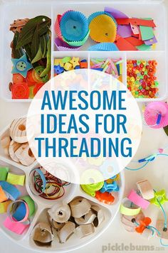 Awesome ideas for threading - lots of ideas for what to thread with and how to make it work for very little ones and older kids