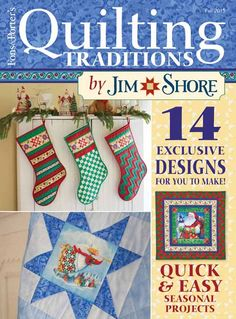 Quilting Traditions by Jim Shore. For this special issue, Jim's designs have been printed onto fabric by Springs Creative, and projects such as quilts, table runners, placemats, a tree skirt, a tote bag, and others, have been made using this fabric. You can order fabric online for these projects on Shop Fons and Porter!