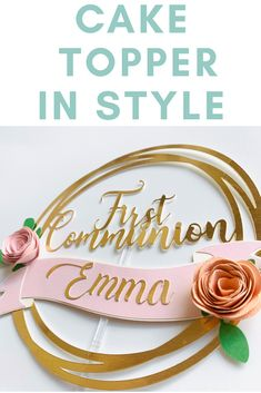 Cake Topper Design Trends This 2019 Diy Cake Topper, Cake Topper Tutorial, Cupcake Toppers, Cameo Cake, First Communion Decorations, Cricut Cake, Communion Cakes, Floral Cake, Silhouette Cameo Projects