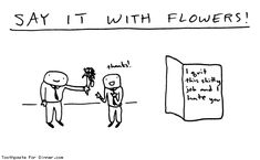 Comic by Toothpaste For Dinner: say it with flowers