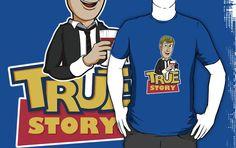 """True Story"" T-Shirts & Hoodies by Faniseto | Redbubble"