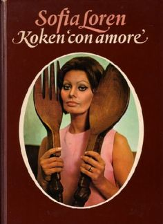 In cucina con amore Sophia Loren | cookbook | Pinterest
