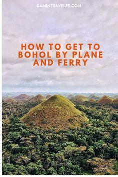 How to get to Bohol, the Philippines #bohol #visitbohol #loboc #tagbilaran #chocolatehills #cebu #manila #davao #itsmorefuninthephilippines via @gamintraveler