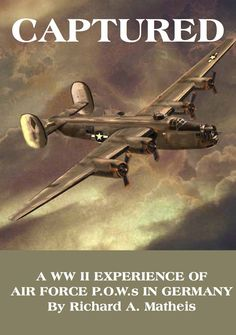 Adding this book to my reading list! Amazon.com: Captured: A WW II Experience of Air Force P.O.W.S in Germany eBook: Richard A. Matheis: Kindle Store
