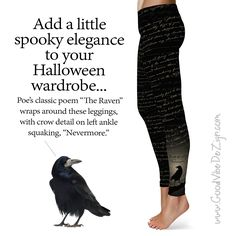 """A touch of spooky elegance. The poem """"The Raven"""" wraps around the leggings, while a curious little crow propped on a branch quotes """"Nevermore."""" on your left lower leg. Fall Halloween, Halloween Crafts, Halloween Decorations, Halloween Costumes, Crow Costume, Classic Poems, 3d Craft, Dresses With Leggings, Raven Quotes"""