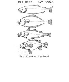 Eat Wild, Eat Local. Eat Alaskan Seafood. By Emma Laukitis