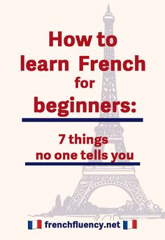 How to learn french for beginners: 7 things no one tells you — French Fluency Best Language Learning Apps, Learning Languages Tips, German Language Learning, Learn French Fast, Learn French Beginner, How To Speak French, French Verbs, French Phrases, French Grammar