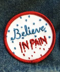 """2.5"""" BELIEVE IN PAIN Iron on Patch"""