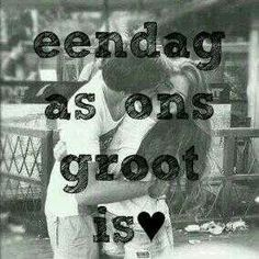 Eendag as ons groot is Afrikaanse Quotes, Losing Someone, South Africa, Love Quotes, African, Humor, Words, Groot, Cricut Ideas