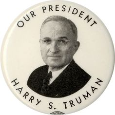 of our best President's in our nation's history 1948 Harry Truman OUR PRESIDENT Campaign Pinback Presidential History, Presidential Election, Us History, American History, Doodle, Italian Campaign, Harry Truman, Campaign Posters, Our President