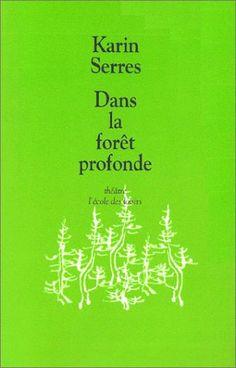 Dans la forêt profonde de Karin Serres