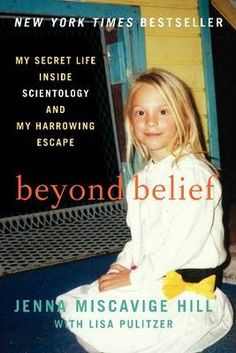 The Paperback of the Beyond Belief: My Secret Life Inside Scientology and My Harrowing Escape by Jenna Miscavige Hill, Lisa Pulitzer Date, Used Books, My Books, Secret Life, The Secret, David Miscavige, The Magnolia Story, Church Of Scientology, Lisa