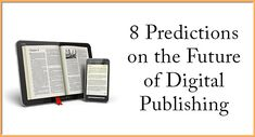 Predictions on what digital publishing will look like over the next couple of decades.