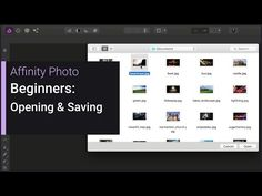Beginners - Opening & Saving (Affinity Photo) - YouTube Affinity Photo, Photoshop Photography, Photo Tutorial, How To Get, Learning, Youtube, Tutorials, Image, Fotografia