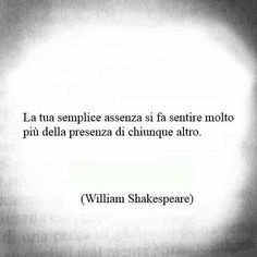 La tua assenza Ispirational Quotes, Tumblr Quotes, Some Quotes, Words Quotes, Italian Phrases, Italian Quotes, Osho, William Shakespeare Frases, Self Confidence Tips