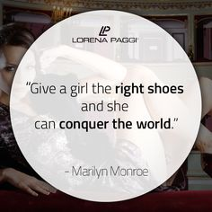 """""""Give a girl the right shoes and she can conquer the world."""" - Marilyn Monroe #LorenaPaggi #FashionQuotes #MarilynMonroe"""