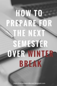 Now that the holidays are over, you might want to start thinking about your spring semester. I know, I know who wants to think about school during break? Trust me, you don't want to wish you had prepared yourself earlier when school resumes. Here are a couple ways you can prepare for the spring semester over winter break.