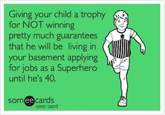 "Just say ""no"" to participation trophies.  Being Momma blog."