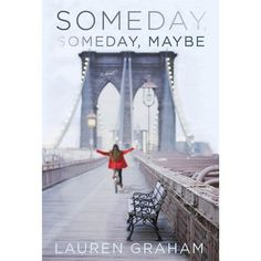 Someday, Someday, Maybe - first novel from Lauren Graham (Gilmore Girls): funny and relatable story about  a young woman named Franny Banks who's living in New York City and has six months left in her three-year plan to make it as an actress.