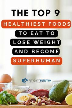 If you want to lose weight, feel awesome and improve your health in every way imaginable, then these are the 9 healthiest foods you should eat every day:  http://authoritynutrition.com/top-9-healthiest-foods-to-eat/