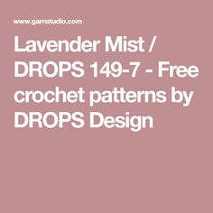 Lavender Mist / DROPS 149-7 - Free crochet patterns by DROPS Design