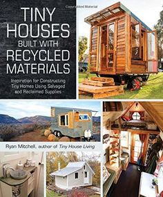 Learn how to build your tiny house with reclaimed materials. Enter to win a copy of our new book!