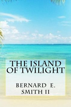 The Island of Twilight (Volume 1) by Mr. Bernard E. Smith II http://www.amazon.com/dp/1511930713/ref=cm_sw_r_pi_dp_2JF5vb0MZAJRQ