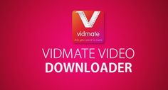Vidmate for Windows 10 Free Download