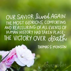 LDS Easter quote Thomas S Monson