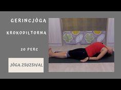 (469) 20 perc KROKODILTORNA a gerincedért - Jóga Zsuzsival - YouTube Health Tips, Youtube, Sport, Beauty, Crocodile, Deporte, Sports, Beauty Illustration, Youtubers