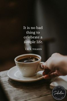 Tolkien's mind and imagination was one of such complexity, one can only think he enjoyed the simpler things in life such as sipping on a cup of coffee to zone out. Words Quotes, Me Quotes, Motivational Quotes, Inspirational Quotes, Sayings, Wisdom Quotes, Cherish Quotes, Humorous Quotes, The Words