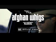 The Afghan Whigs - Algiers [OFFICIAL VIDEO] - YouTube