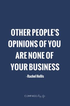 Other people's opinions of you are none of your business. Some Motivational Quotes, Some Quotes, Words Quotes, Quotes To Live By, Inspirational Quotes, Qoutes, Opinion Quotes, Rachel Hollis, Entrepreneur Motivation
