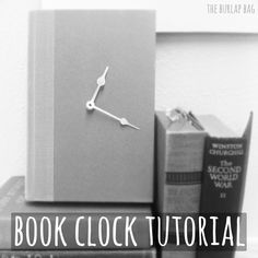 book clock tutorial. I think it would be cute to add a message that says: Any time is a good time to read!