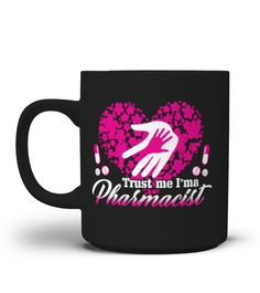 # Pharmacist Mug-Trust Me .  Special Offer, not available anywhere else!Available in a variety of styles and colorsBuy yours now before it is too late!HOW TO ORDER:1. Select the style and color you want:2. Click Reserve it now3. Select size and quantity4. Enter shipping and billing information5. Done! Simple as that!TIPS: Buy 2 or more to save shipping cost!Tip: Buy two or more with friends and save on shipping.FAST, SAFE, & SECURED checkout:
