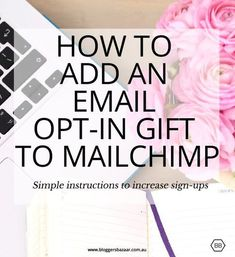 Bloggers Bazaar | How to add an email opt-in to Mailchimp | http://www.bloggersbazaar.com.au | email marketing tips