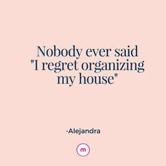 10 Amazing Organizing Quotes - Organized Marie In the event you men find out everyone, Happy Home Quotes, Home Quotes And Sayings, Wisdom Quotes, Happy Saturday Quotes, Contentment Quotes, House Quotes, Quotes Quotes, Quotes Dream, Life Quotes Love