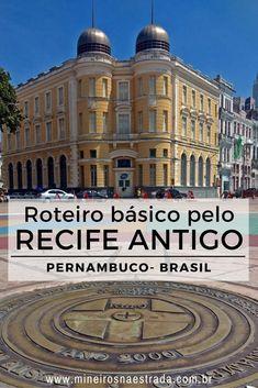 Roteiro para conhecer o básico do Recife Antigo (centro histórico de Recife) a pé e por conta própria (e com idosos). #mineirosnaestrada #pernambuco #viagem #cidadeshistoricas