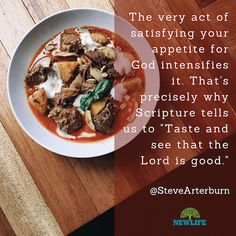 Our appetite for God is endless. The more we get, the more we want.