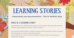WHAT IS A LEARNING STORY? Learning Stories are a widely used technique to assess children's learning in New Zealand's, Te Whāriki early... Assessment For Learning, Inquiry Based Learning, Learning Theory, Project Based Learning, Learning Centers, Emergent Curriculum, Learning Stories, Teaching Portfolio, Family Day Care