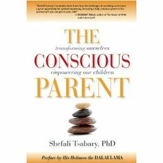 The Conscious Parent: Transforming Ourselves, Empowering Our Children #parenting book