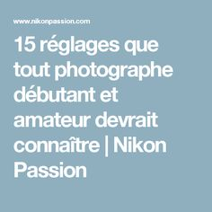 Photography Jobs Online - 15 réglages que tout photographe débutant et amateur devrait connaître Nikon Digital Camera, Camera Nikon, Photography Jobs, Photography Lessons, Iphone Photography, Photography Tips For Beginners, Photography Tutorials, Dslr Camera Reviews, Pose