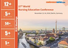 27th World Nursing Education Conference November 12-14, 2018 Berlin, Germany November, Berlin Germany, Nursing, Workshop, Engineering, Conference, Desktop Screenshot, Science, Education
