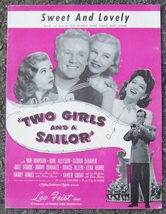 From Two Girls and a Sailor Starring Van Johnson, June Allyson, Gloria Dehaven